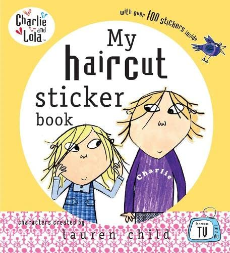 Charlie and Lola: My Haircut Sticker Book By Lauren Child