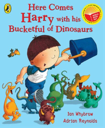 Here Comes Harry with His Bucketful of Dinosaurs By Ian Whybrow