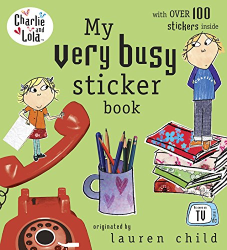 Charlie and Lola: My Very Busy Sticker Book By Lauren Child