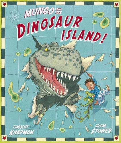 Mungo and the Dinosaur Island by Timothy Knapman