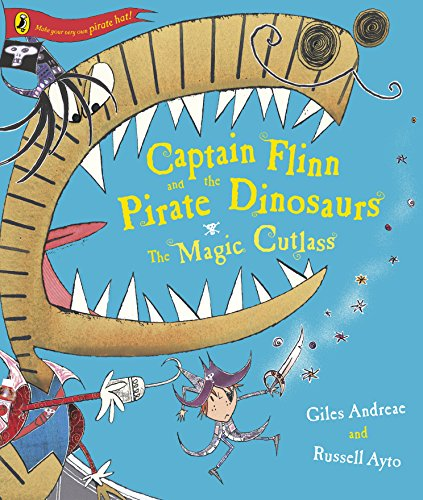 Captain Flinn and the Pirate Dinosaurs - The Magic Cutlass By Giles Andreae