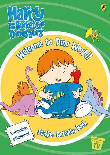 Harry and His Bucket Full of Dinosaurs: Welcome to Dino World! Sticker Activity Book By Unknown