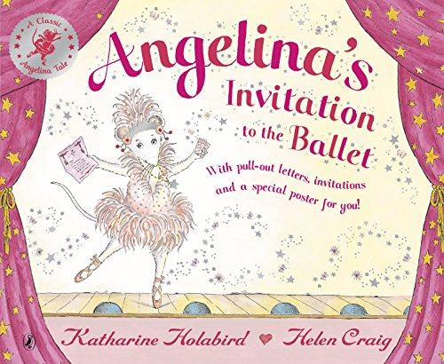 Angelina Ballerina Invitation to the Ballet By Katharine Holabird