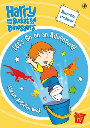 Harry and His Bucket Full of Dinosaurs: Let's Go on an Adventure! Sticker Activity Book By Unknown