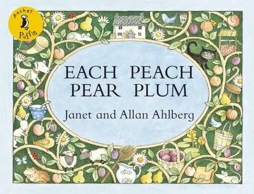 Each Peach Pear Plum By Illustrated by Janet Ahlberg