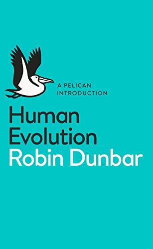 Human Evolution: A Pelican Introduction By Robin Dunbar