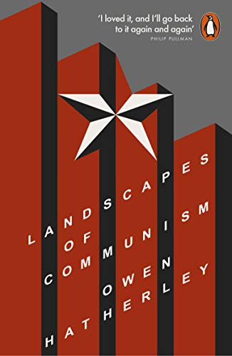 Landscapes of Communism: A History Through Buildings by Owen Hatherley