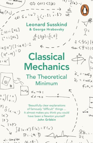 Classical Mechanics: The Theoretical Minimum (Theoretical Minimum 1) By George Hrabovsky