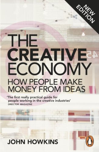The Creative Economy: How People Make Money from Ideas By John Howkins