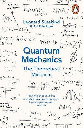 Quantum Mechanics: The Theoretical Minimum (Theoretical Minimum 2) By Leonard Susskind