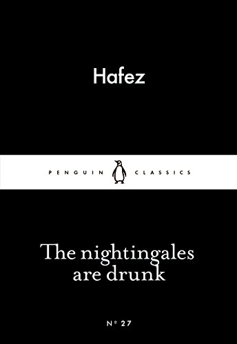 The Nightingales are Drunk By Hafez