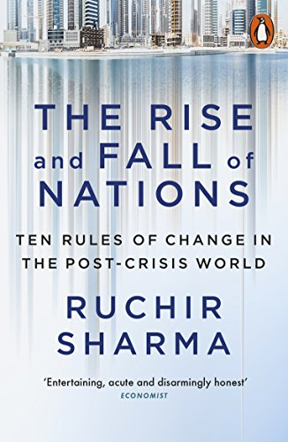 The Rise and Fall of Nations By Ruchir Sharma