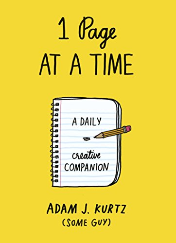 1 Page at a Time: A Daily Creative Companion by Adam J. Kurtz