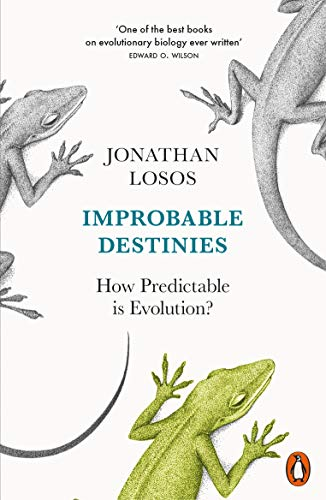 Improbable Destinies: How Predictable is Evolution? By Jonathan Losos