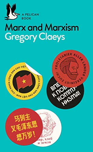 Marx and Marxism (Pelican Books) By Gregory Claeys