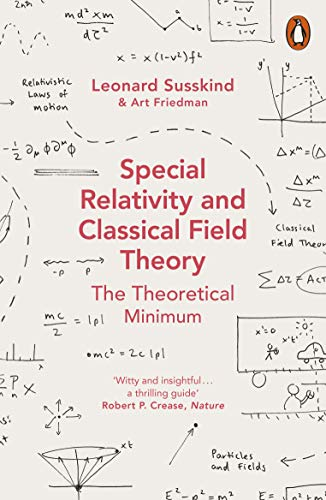 Special Relativity and Classical Field Theory (Theoretical Minimum 3) By Leonard Susskind