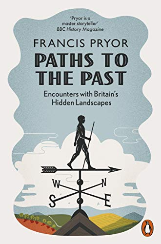Paths to the Past By Francis Pryor