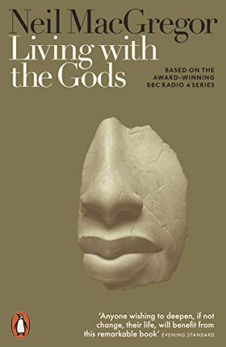 Living with the Gods By Dr Neil MacGregor