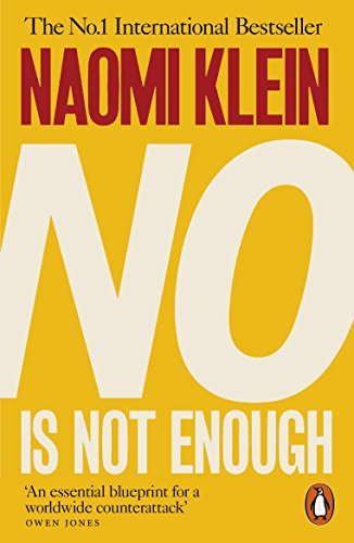 No Is Not Enough: Defeating the New Shock Politics By Naomi Klein