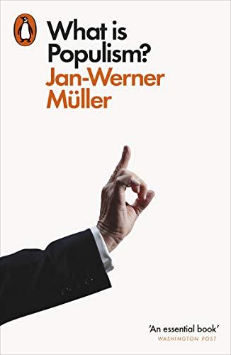 What Is Populism? By Jan-Werner Muller