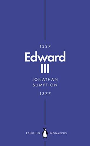 Edward III (Penguin Monarchs) By Jonathan Sumption
