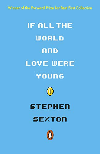 If All the World and Love Were Young By Stephen Sexton