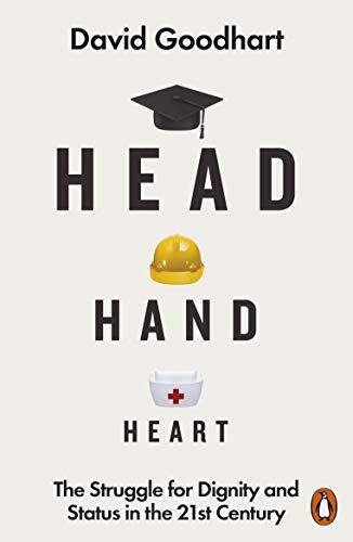 Head Hand Heart By David Goodhart