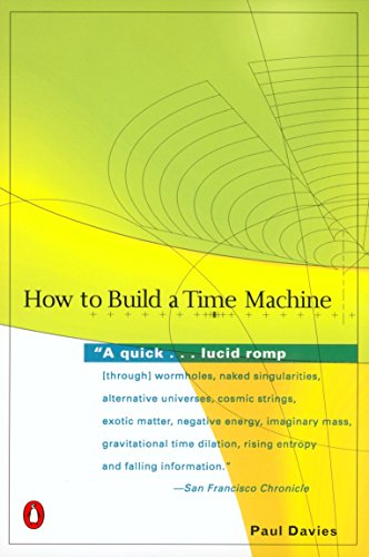 How to Build a Time Machine By Fellow Paul Davies (Balliol College Oxford)