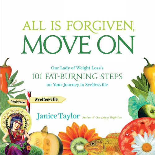 All is Forgiven, Move on By Janice Taylor