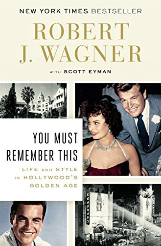 You Must Remember This von Robert J. Wagner