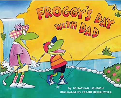 Froggy's Day with Dad von Jonathan London