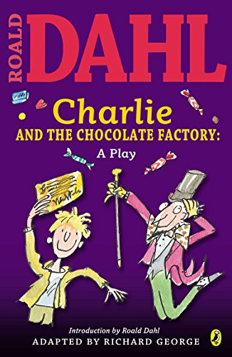 Charlie and the Chocolate Factory Play Text von Roald Dahl