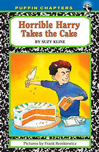Horrible Harry Takes the Cake By Suzy Kline