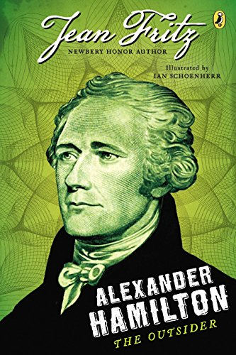 Alexander Hamilton: the Outsider By Jean Fritz