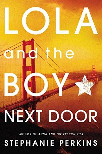 Lola and the Boy Next Door By Stepahnie Perkins