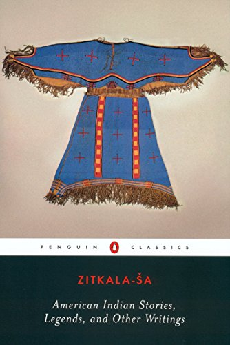 American Indian Stories, Legends and Other Writings by Zitkala-Sa