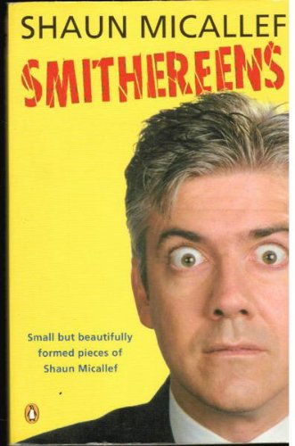Smithereens-Small-But-Beautifully-Formed-Pieces-of-Shaun-Micallef-0143001213