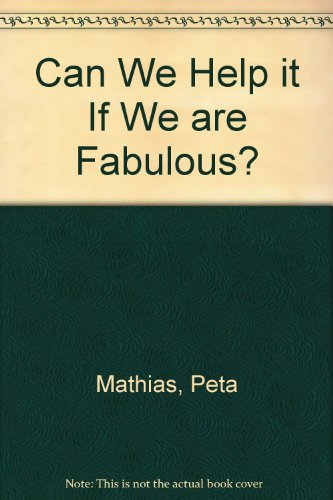 Can We Help it If We are Fabulous?