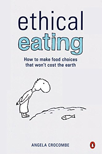 Ethical Eating By Angela Crocombe