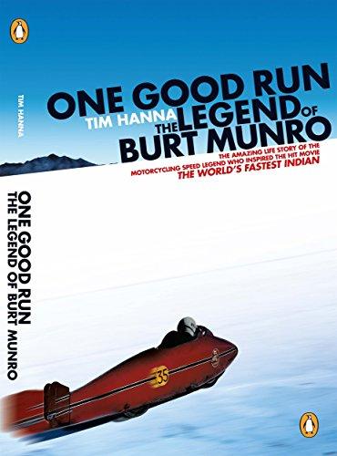 One Good Run: The Legend of Burt Munro von Tim Hanna