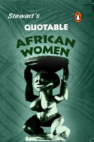 Quotable African Women By Julia Stewart