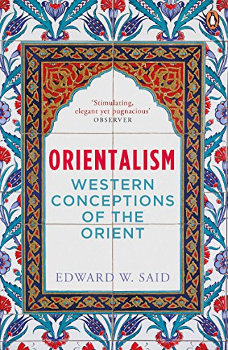 Orientalism - Western Conceptions of the Orient By E W SAID