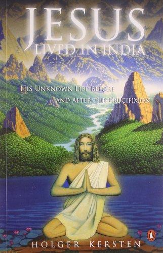 Jesus Lived in India By Holger Kersten