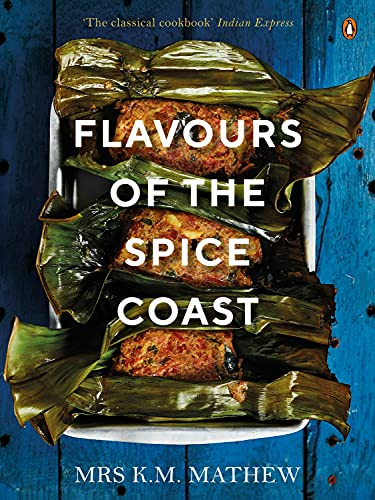 Flavours Of The Spice Coast By K.M. Pala Mathew