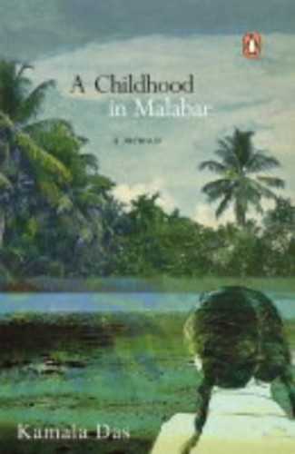 Childhood in Malabar: A Memoir By Kamala Das