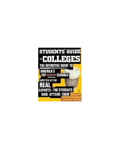 Students' Guide to Colleges By Jordan Goldman