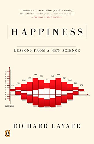 Happiness By Richard Layard (London School of Economics and Political Science)