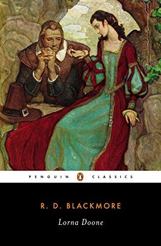 Lorna Doone: A Romance of Exmoor (Penguin Classics) By R. D. Blackmore