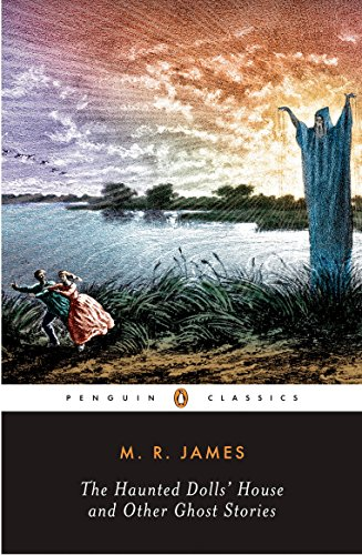 The Haunted Dolls' House and Other Ghost Stories, Vol. 2 (Penguin Classics) By M. R. James