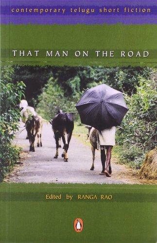 That Man on the Road: Contemporary Telugu Short Fiction By Ranga Rao